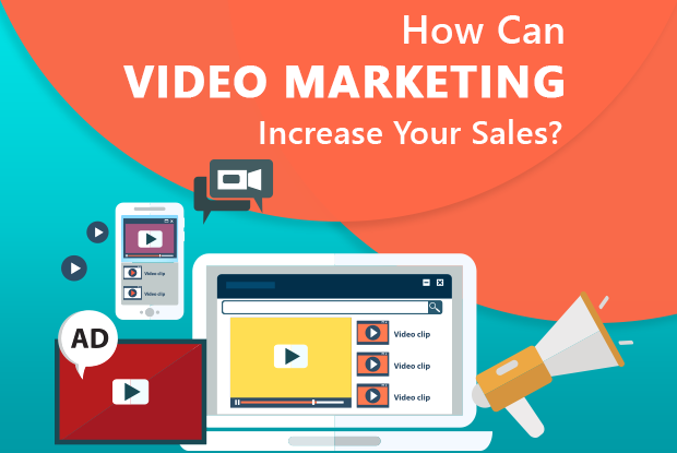 How Can Video Marketing Increase Your Sales?