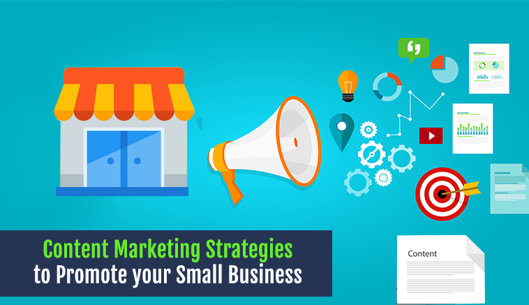 Content Marketing Strategies to Promote your Small Business